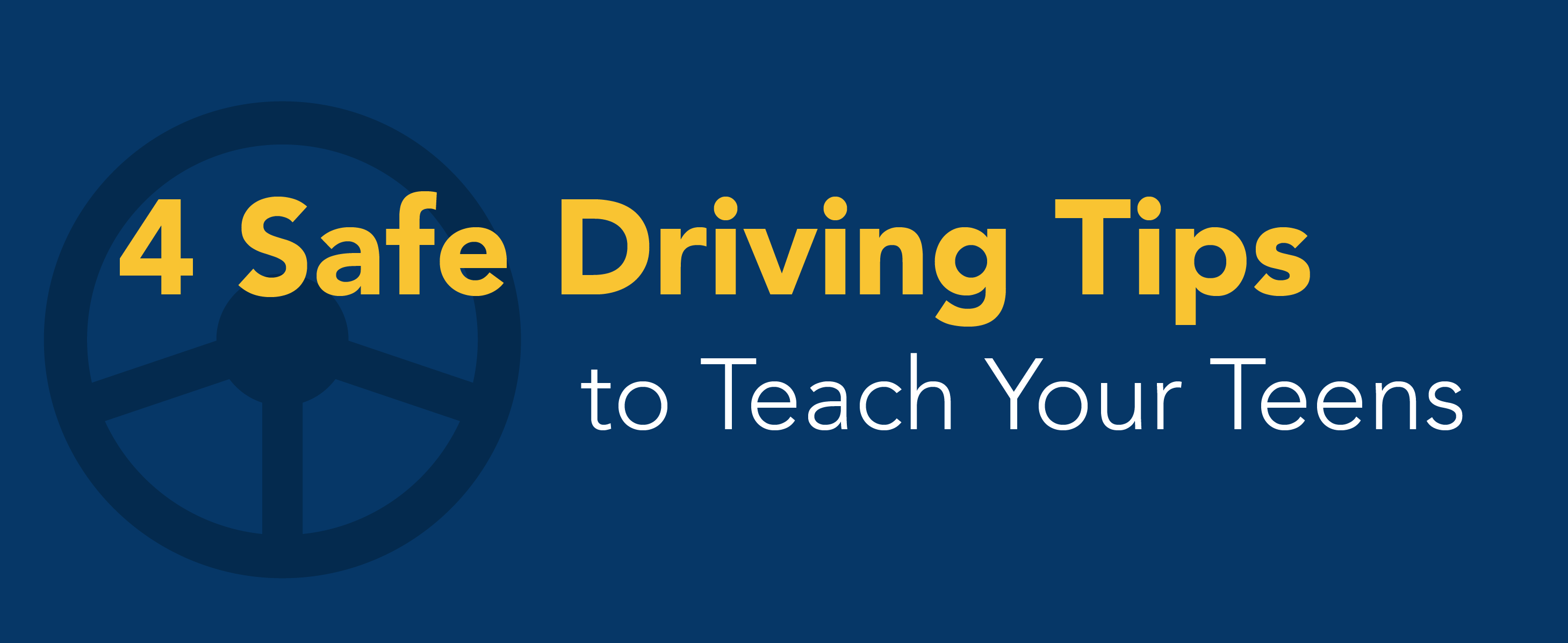 4 safe driving tips to teach your kids.