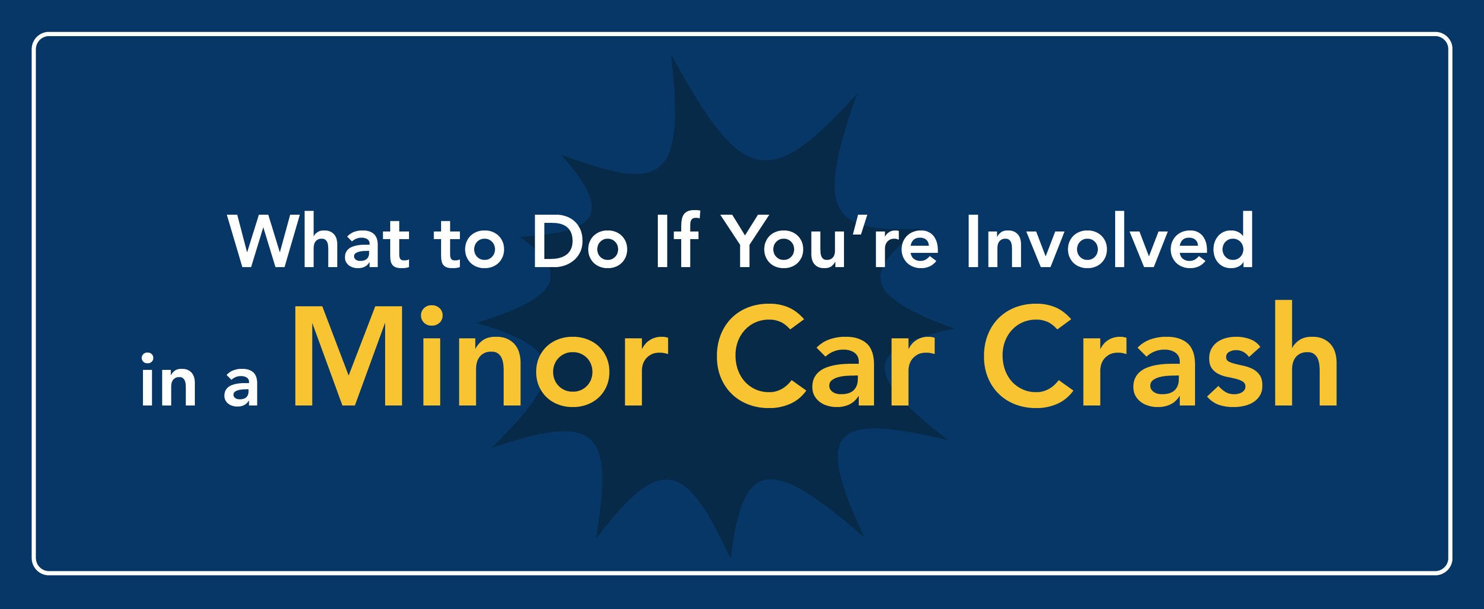 What to do if you're involved in a minor car crash.