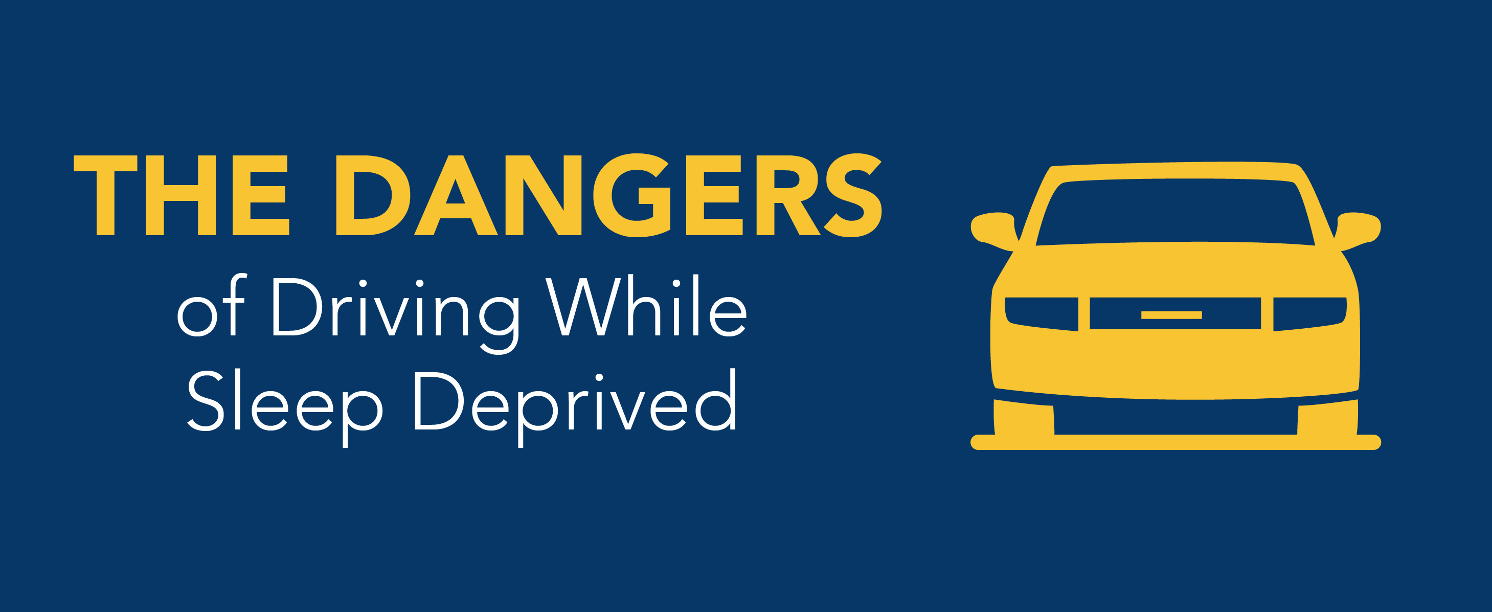 The dangers of driving while sleep deprived