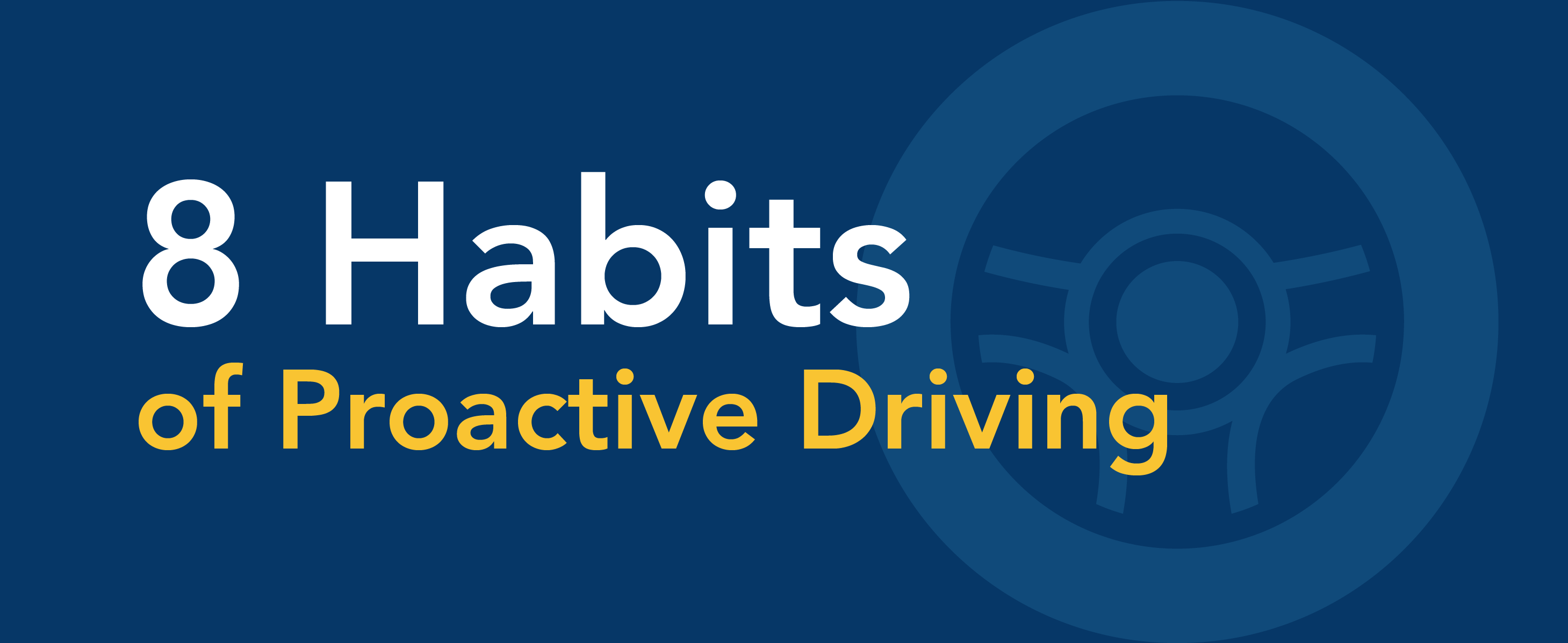 8 habits of proactive driving.
