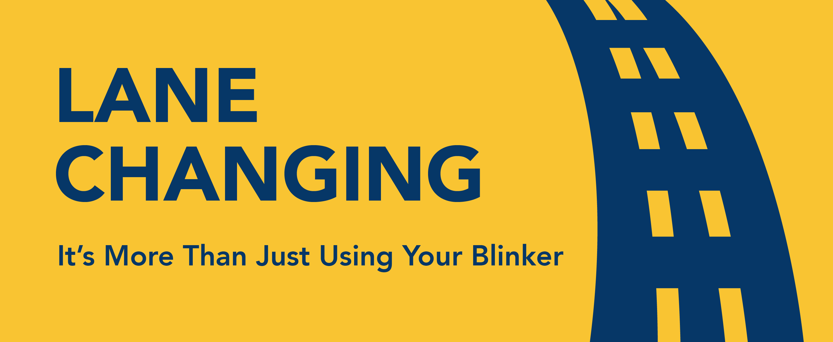 Lane changing: It's more than Just Using Your Blinker