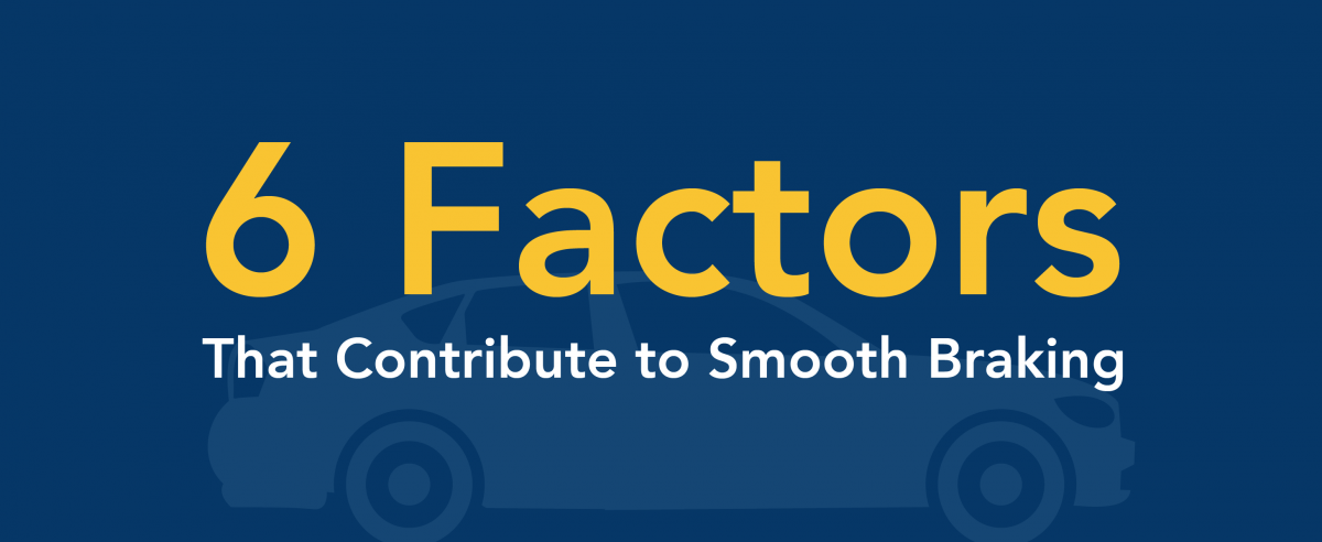 6 factors that contribute to smooth braking