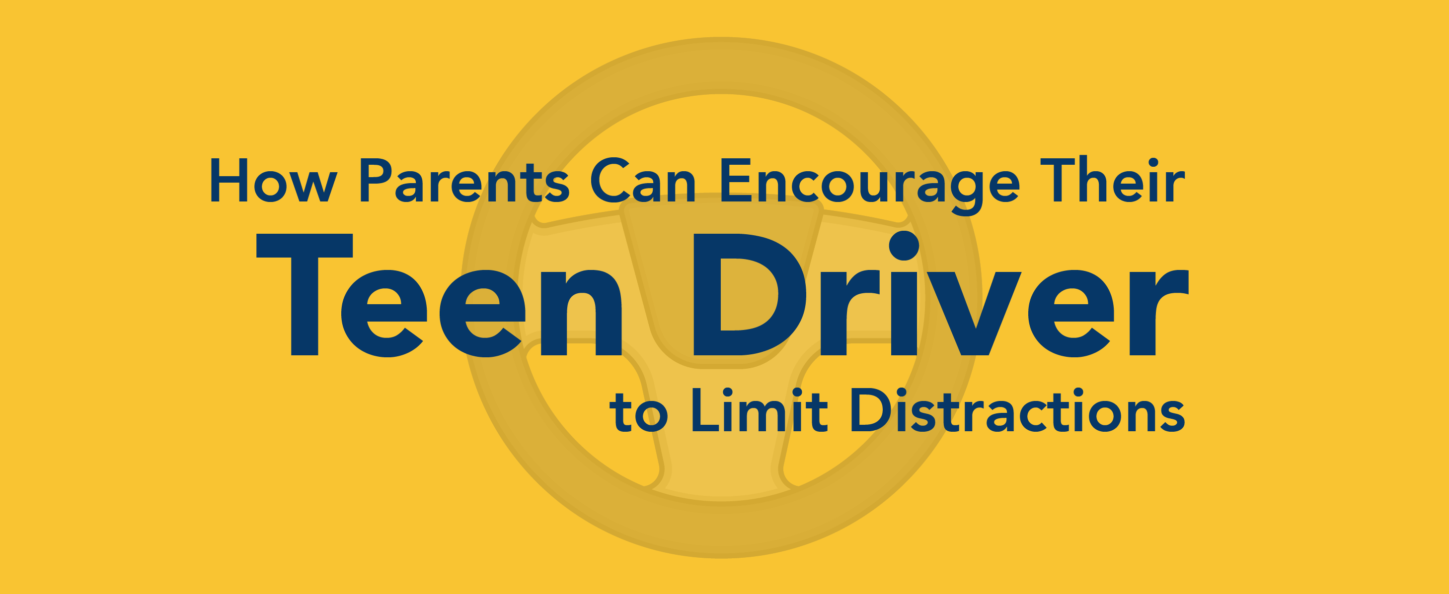 How parents can encourage their teen driver to limit distractions.