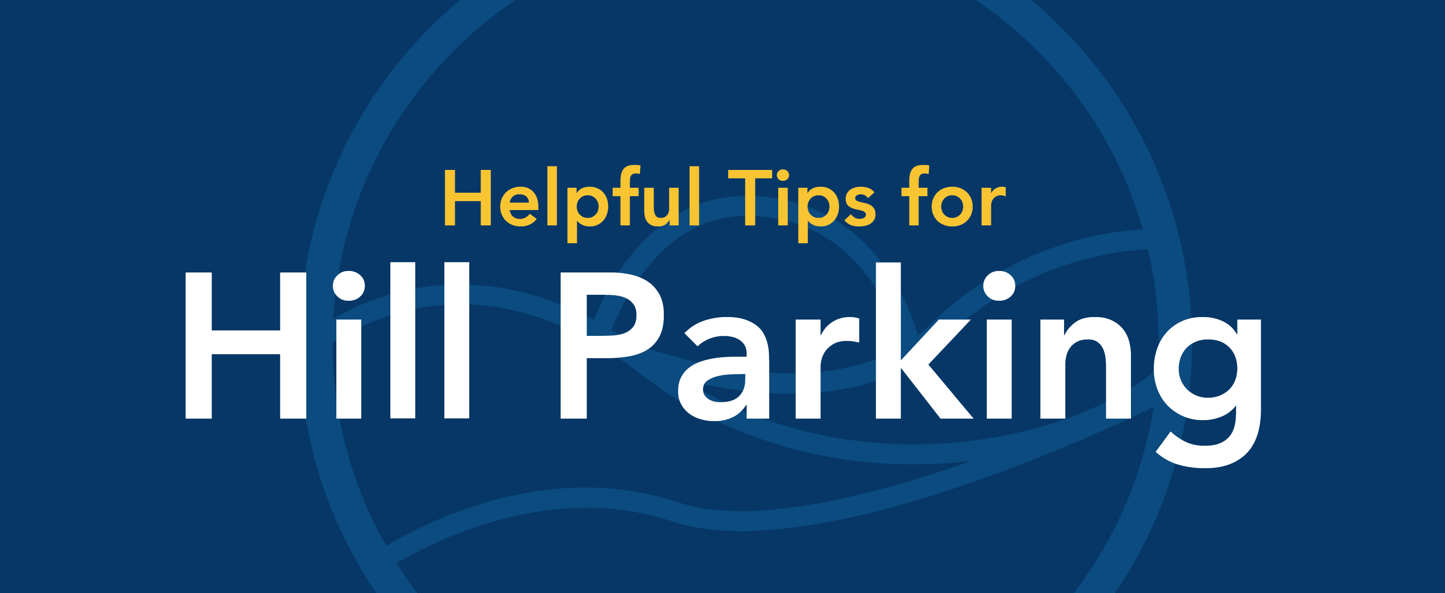 Helpful tips for hill parking.