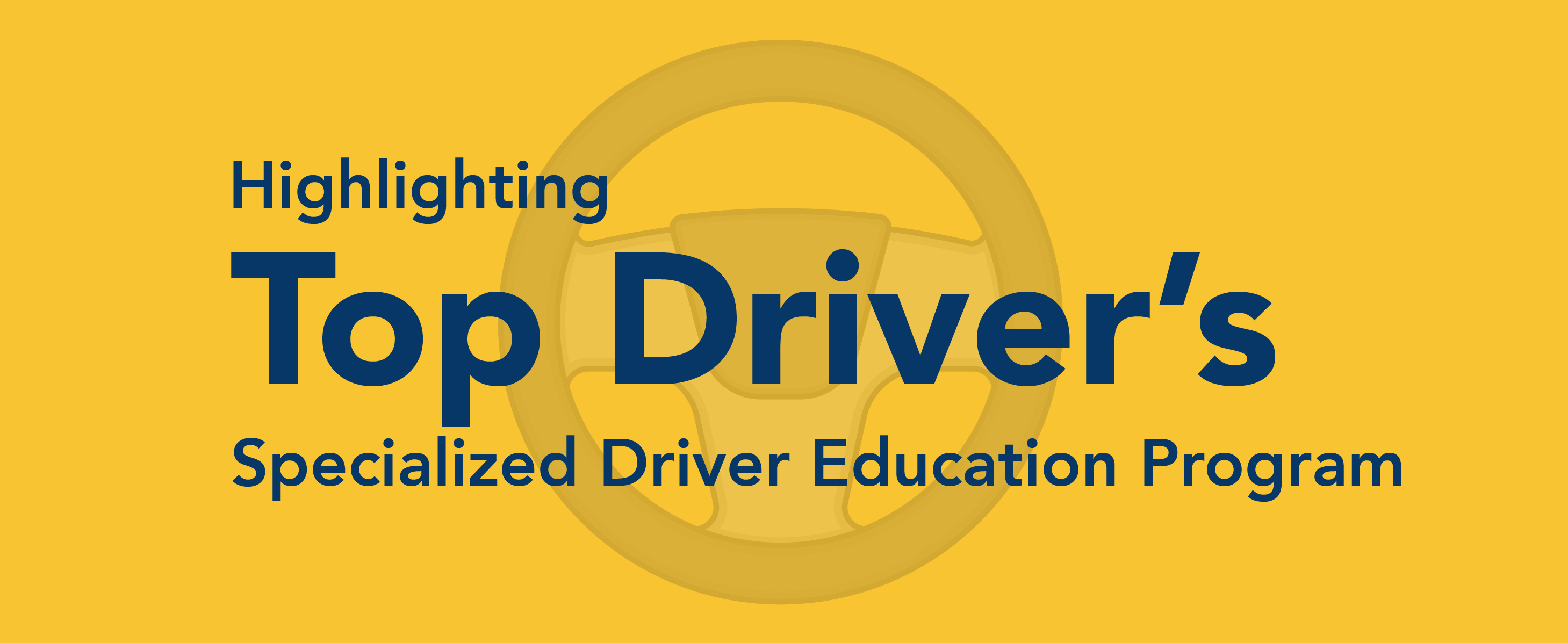 Highlighting Top Driver's specialized driver education program.
