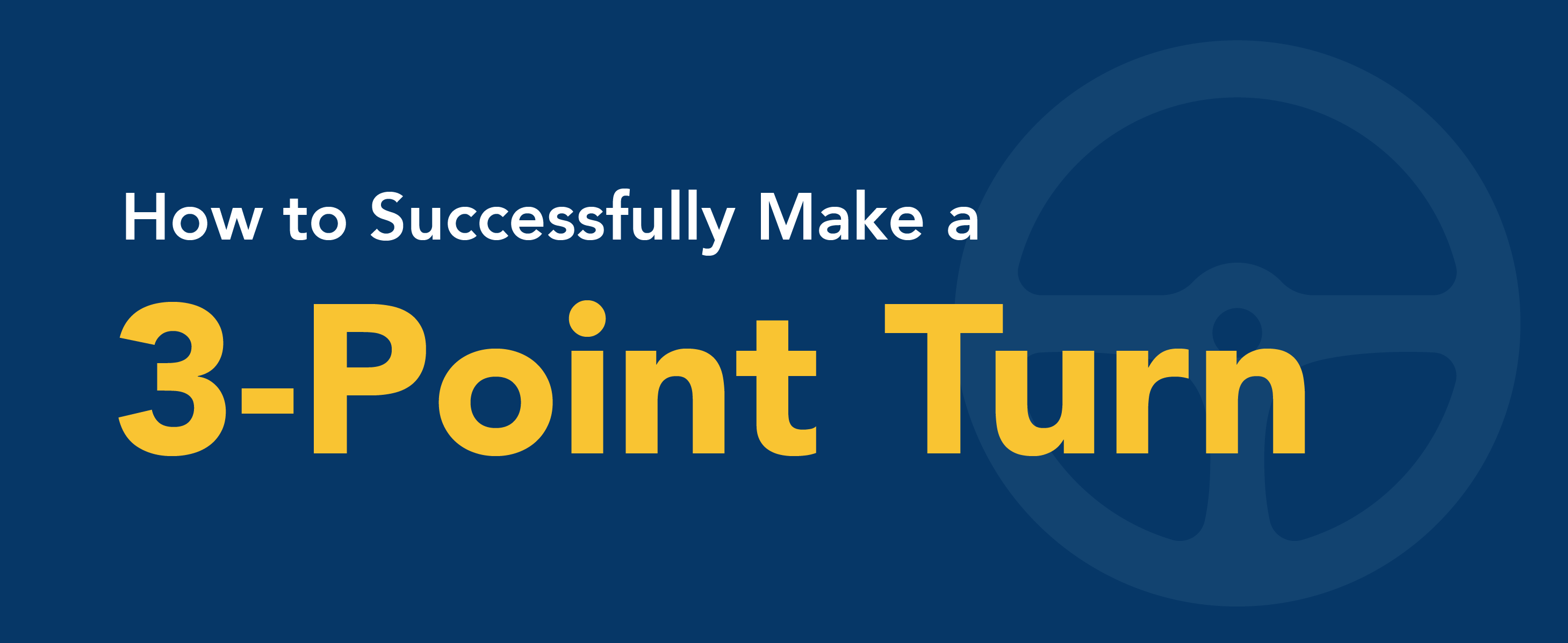 How to successfully male a 3-point turn.