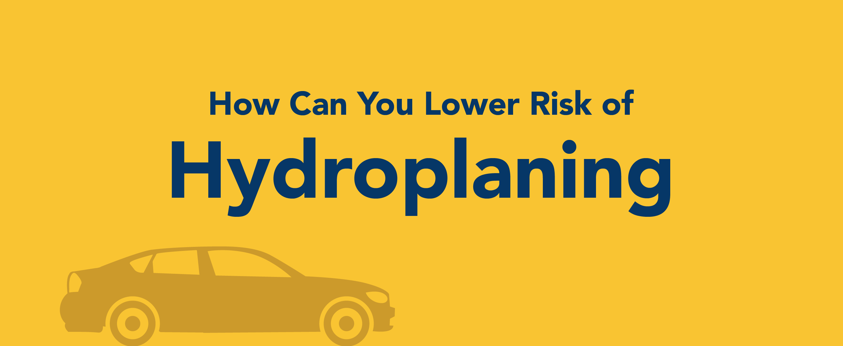 How can you lower risk of hydroplaning.