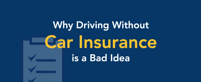 Why driving without car insurance is a bad idea.