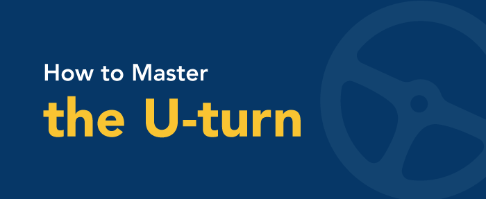 How to Master the U-Turn.