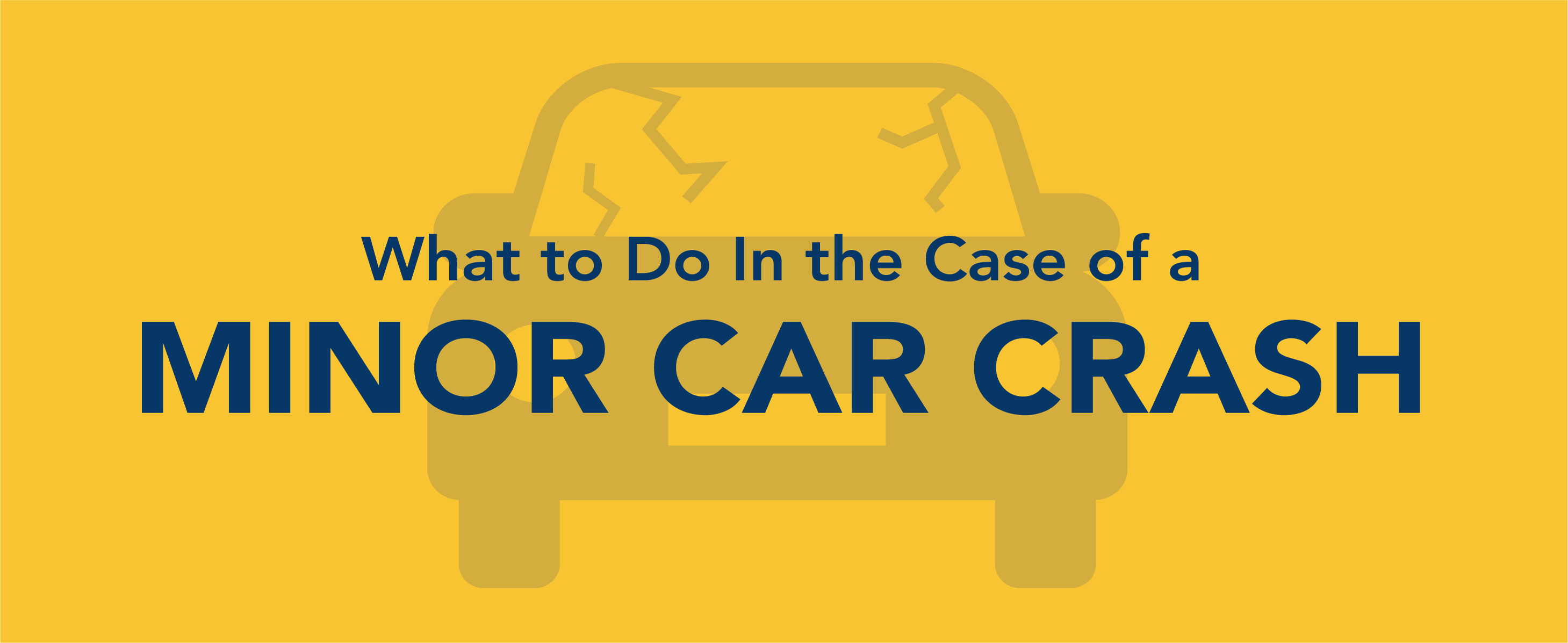What to do in the case of a minor car crash.