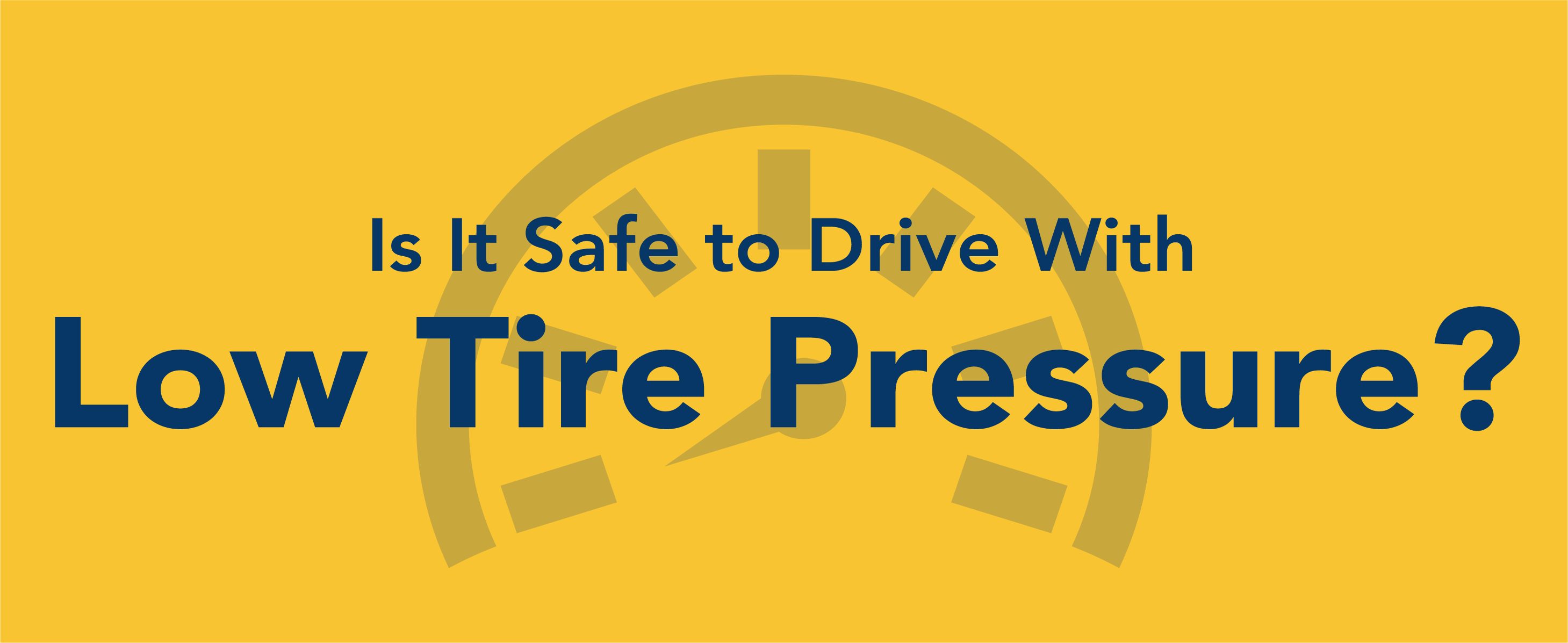 Is it safe to drive with low tire pressure?