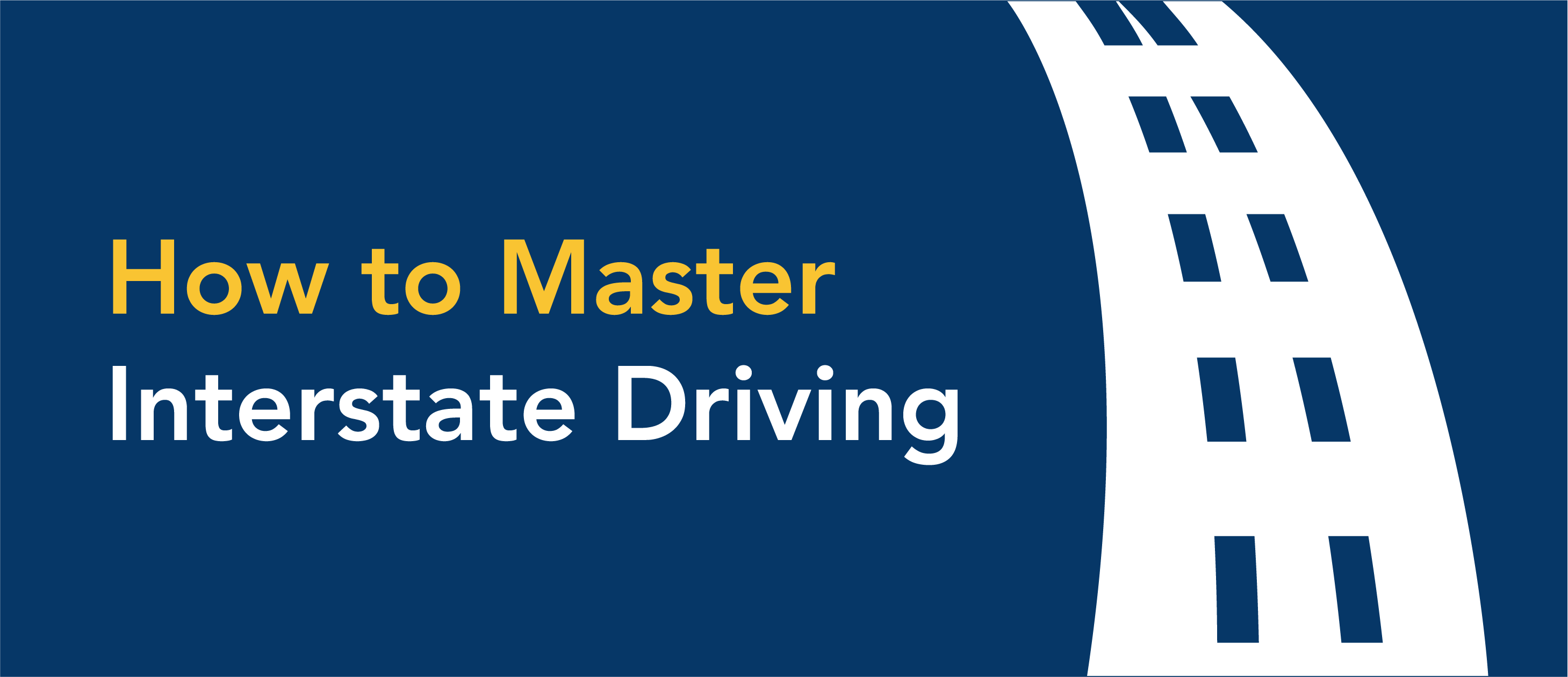 How to master interstate driving