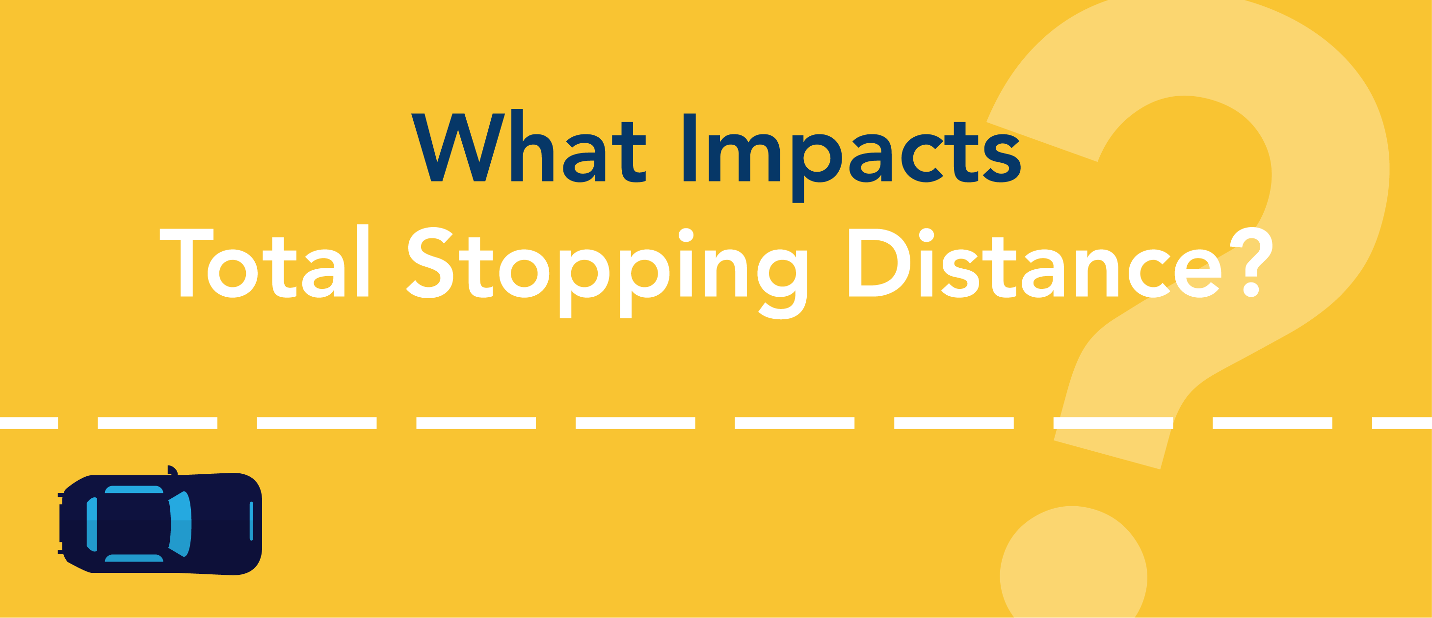 What impacts total stopping distance?