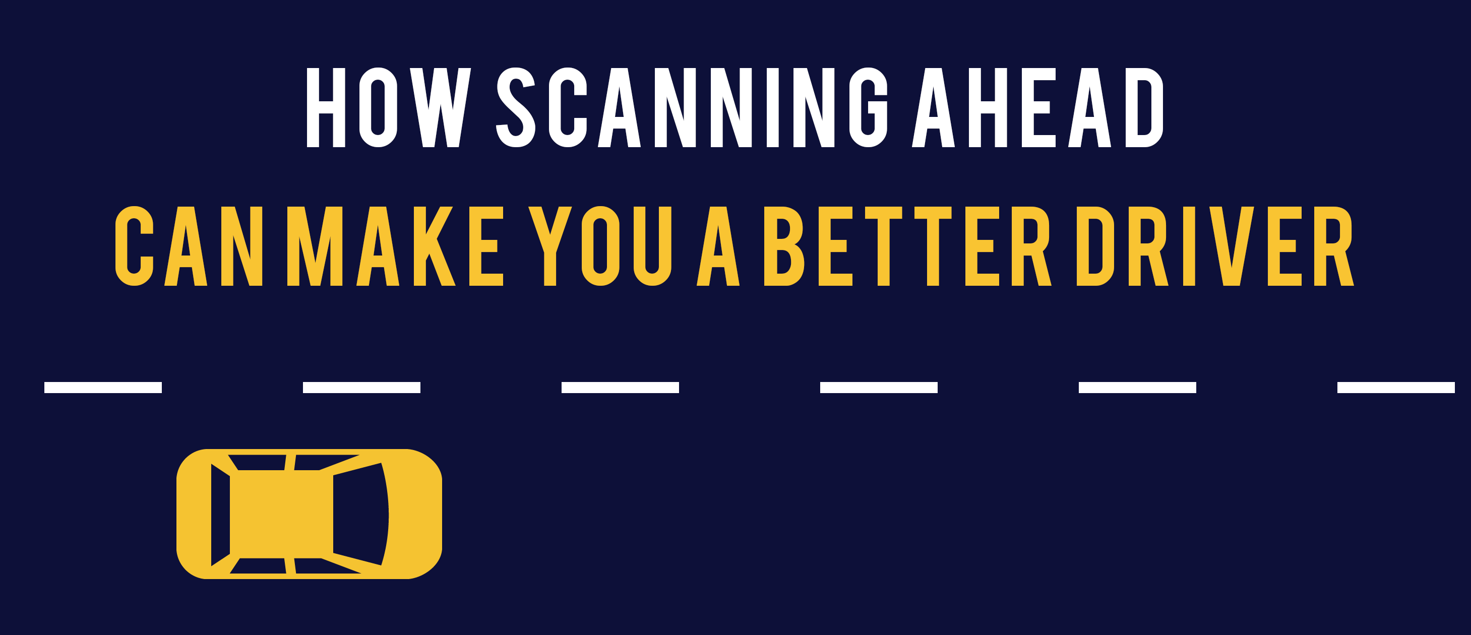 How scanning ahead can make you a better driver