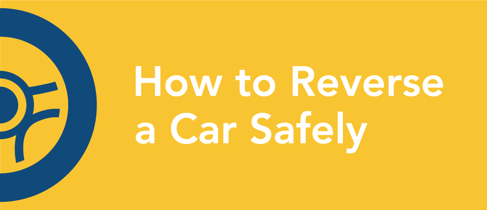 How to Reverse Safely
