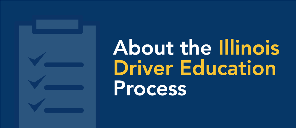 About the Illinois driver education process
