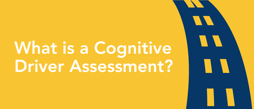 What is a cognitive driver assessment?