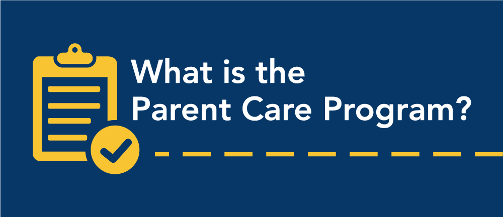 What is the Parent Care Program?