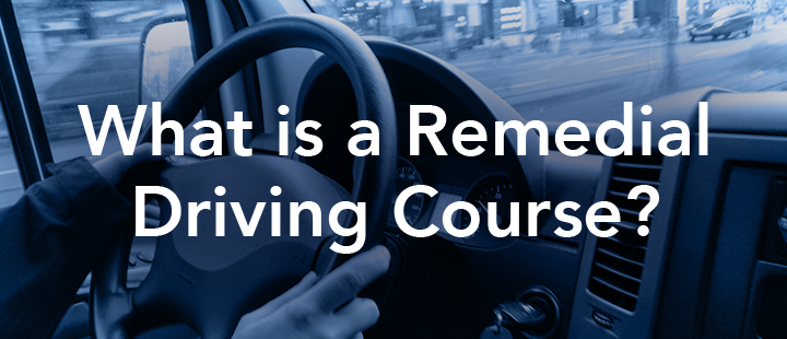 What is a remedial driving course?
