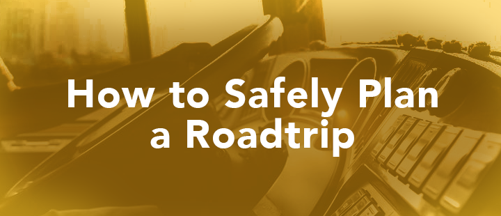how to safely plan a roadtrip header