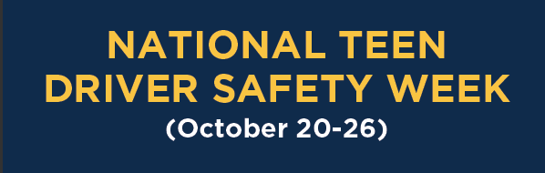 National teen driver safety week, october 20-26, 2010