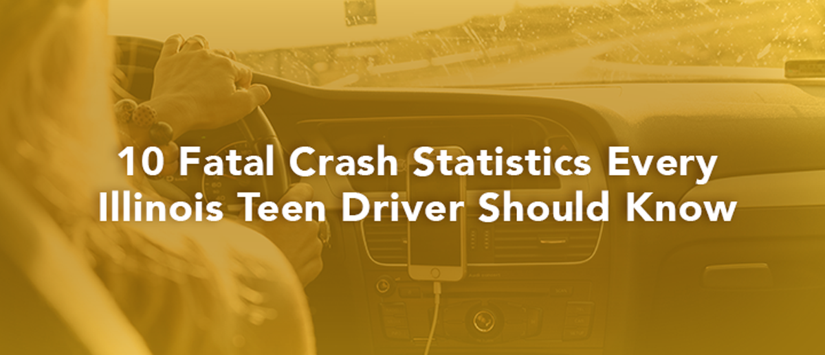 10 fatal crash statistics every Illinois teen driver should know