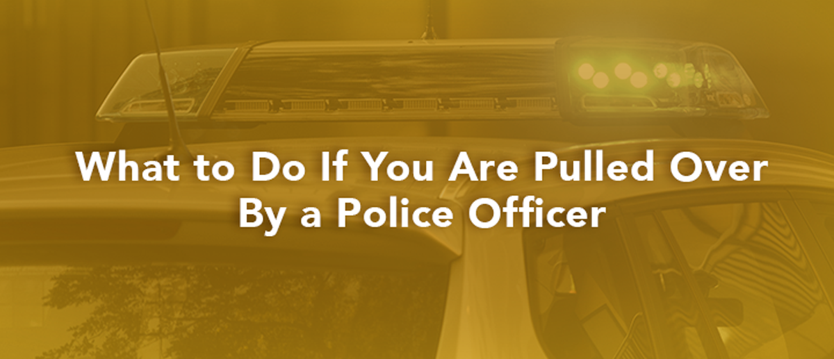 What to do if you are pulled over by police