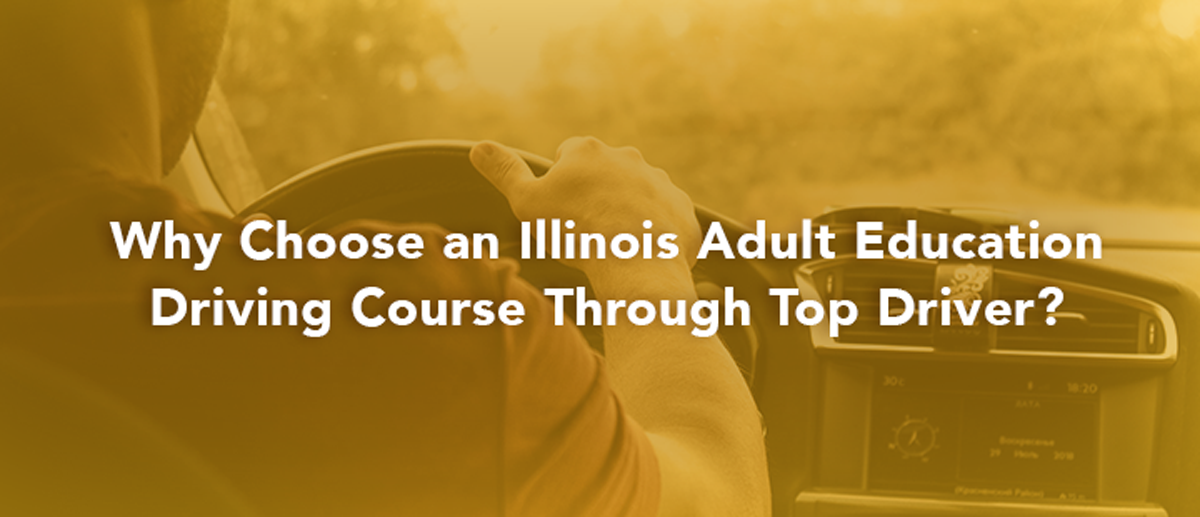 blog header why choose an illinois adult education driving course
