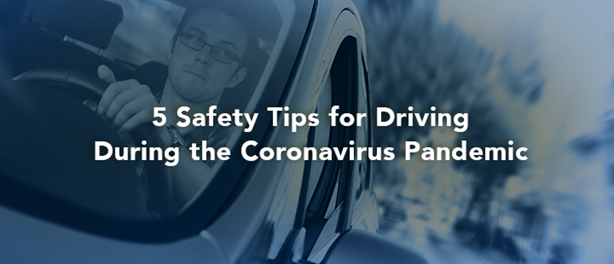 blog header 5 safety tips for driving during pandemic