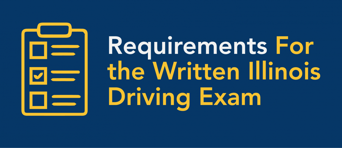 Requirements for the Illinois Written Driving Exam