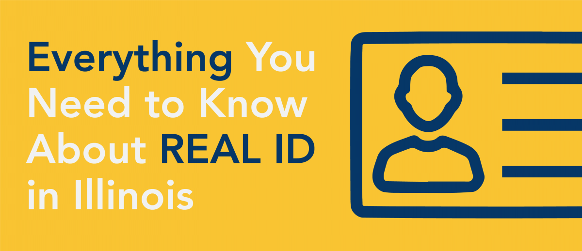 blog header for everything you need to know about REAL ID in Illinois